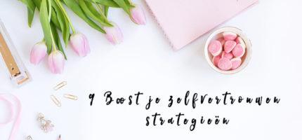 9 Boost je zelfvertrouwen strategieën