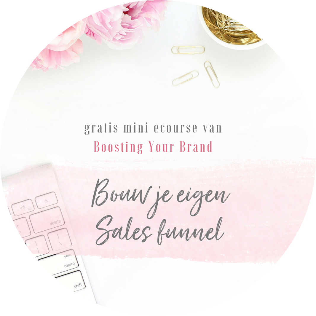 Bouw je eigen sales funnel - Gratis eCourse van Boosting Your Brand